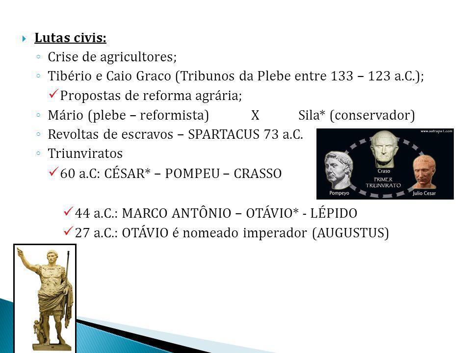 Lutas civis: Crise de agricultores; Tibério e Caio Graco (Tribunos da Plebe entre 133 – 123 a.C.);