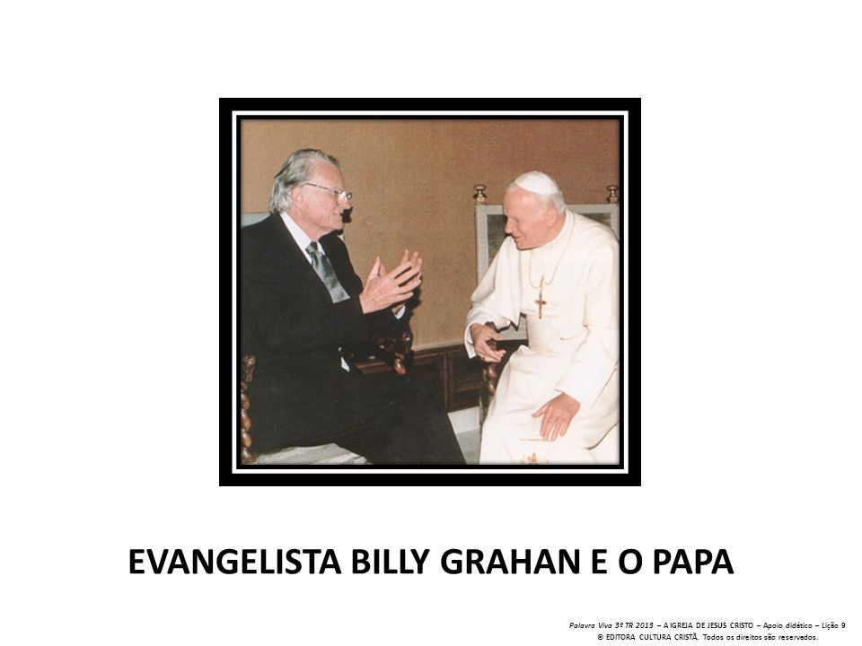 EVANGELISTA BILLY GRAHAN E O PAPA