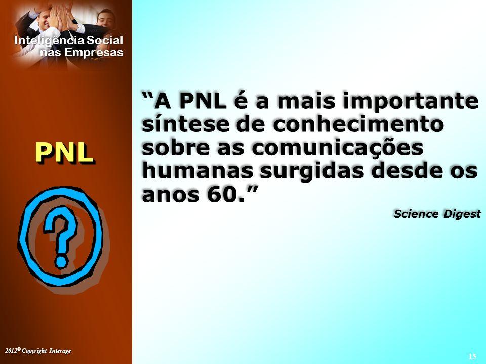 A PNL é a mais importante síntese de conhecimento sobre as comunicações humanas surgidas desde os anos 60.