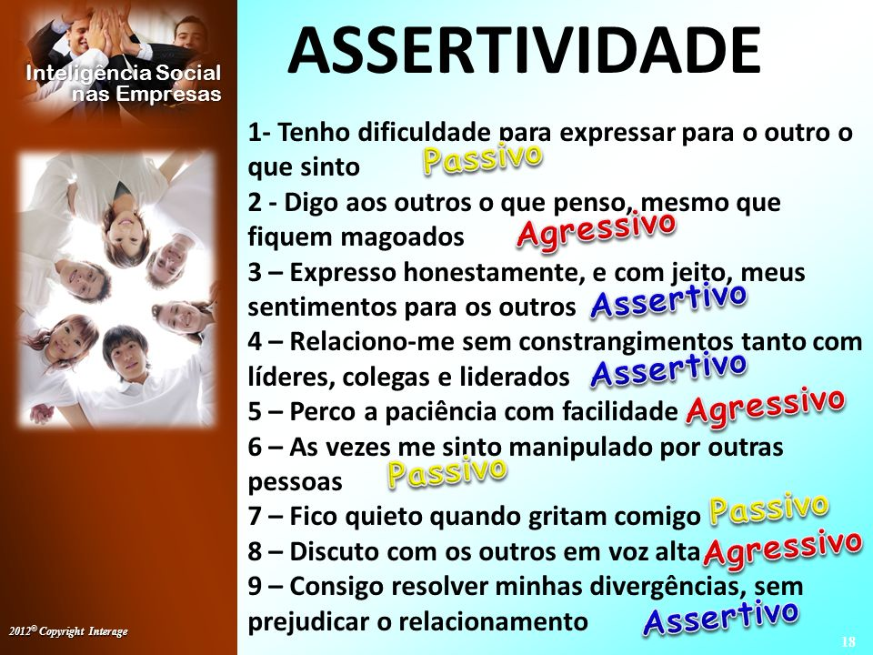 ASSERTIVIDADE Passivo Agressivo Assertivo Assertivo Agressivo Passivo