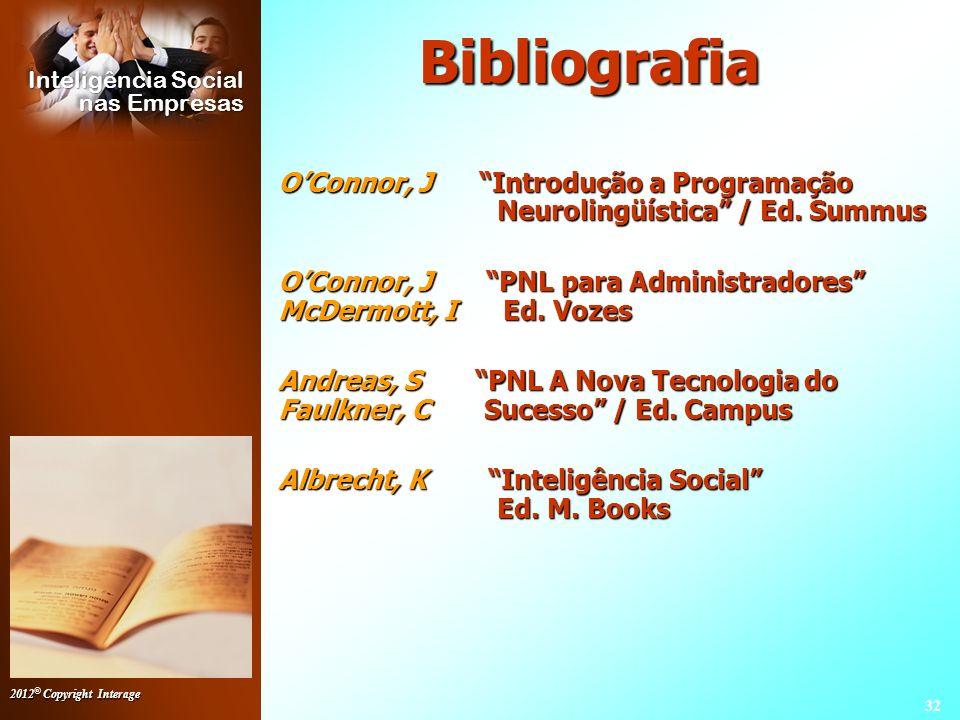 Bibliografia O'Connor, J Introdução a Programação Neurolingüística / Ed. Summus.