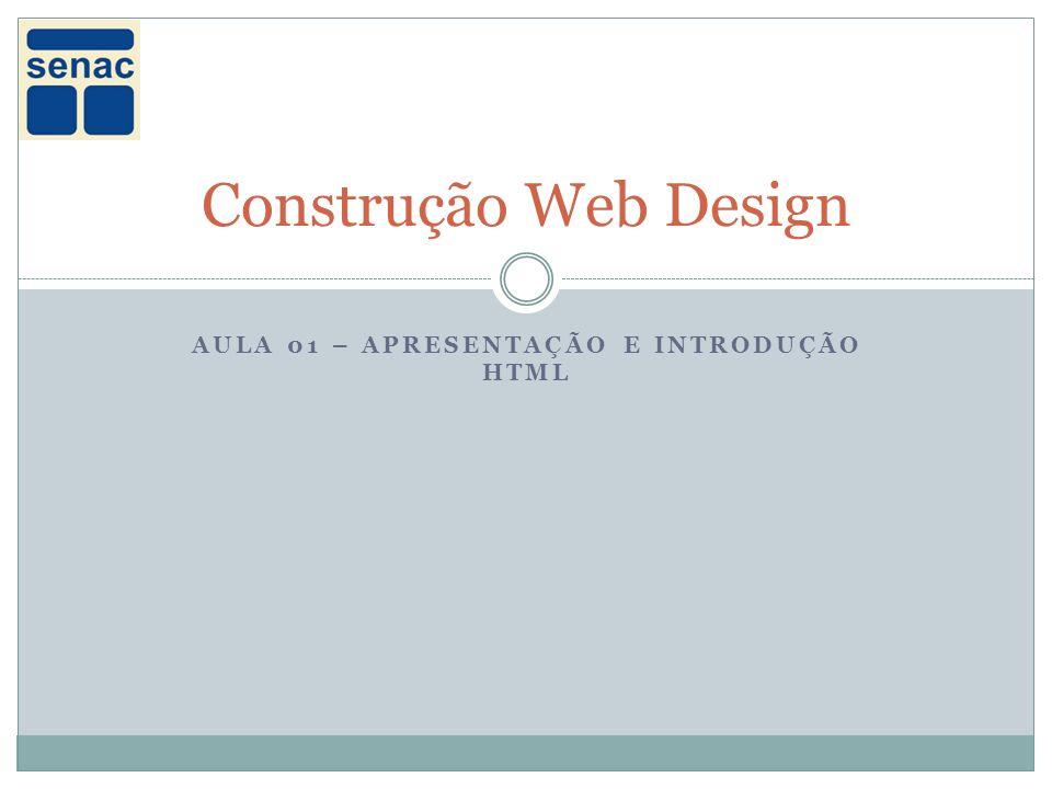 Aula 01 – Apresentação e introdução html