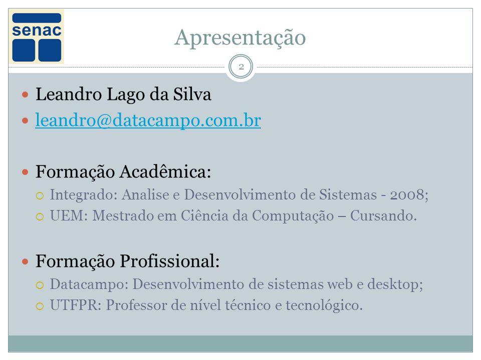 Apresentação Leandro Lago da Silva leandro@datacampo.com.br