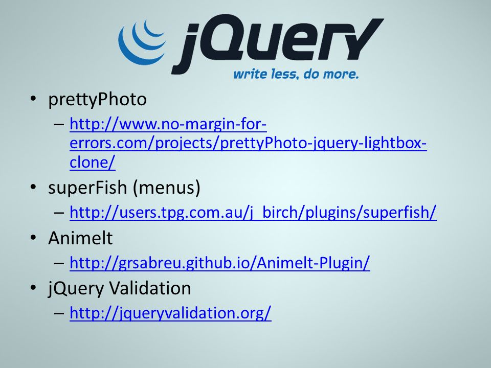 prettyPhoto superFish (menus) Animelt jQuery Validation