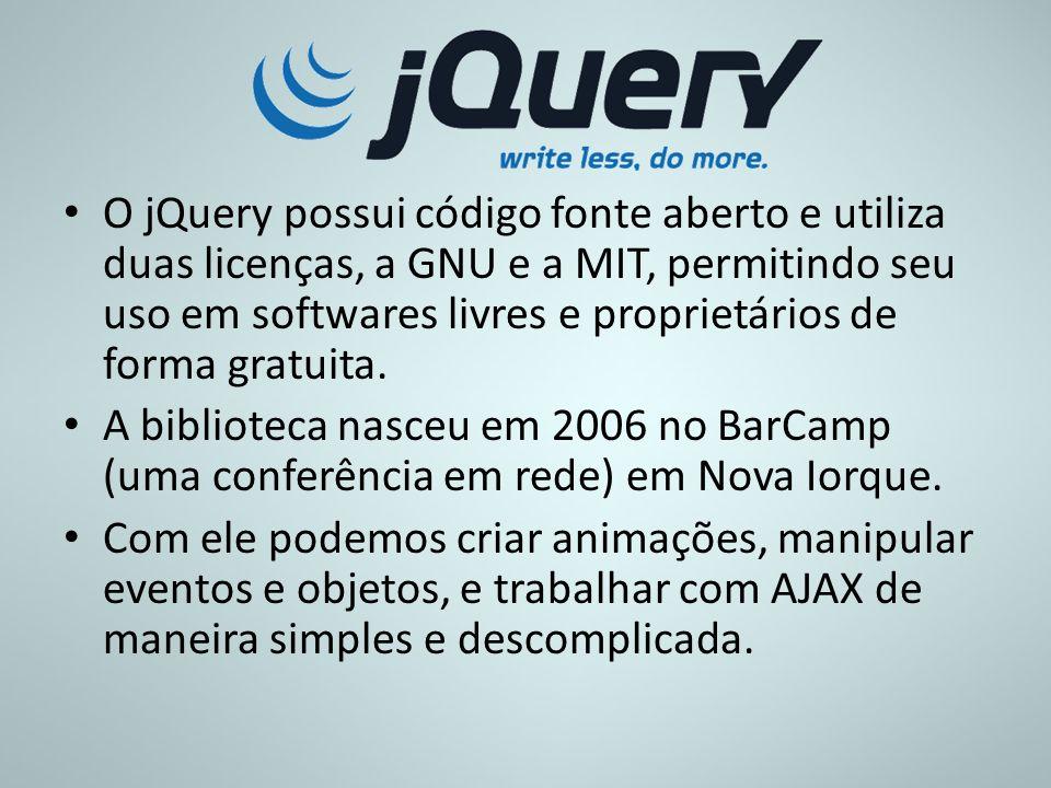 O jQuery possui código fonte aberto e utiliza duas licenças, a GNU e a MIT, permitindo seu uso em softwares livres e proprietários de forma gratuita.