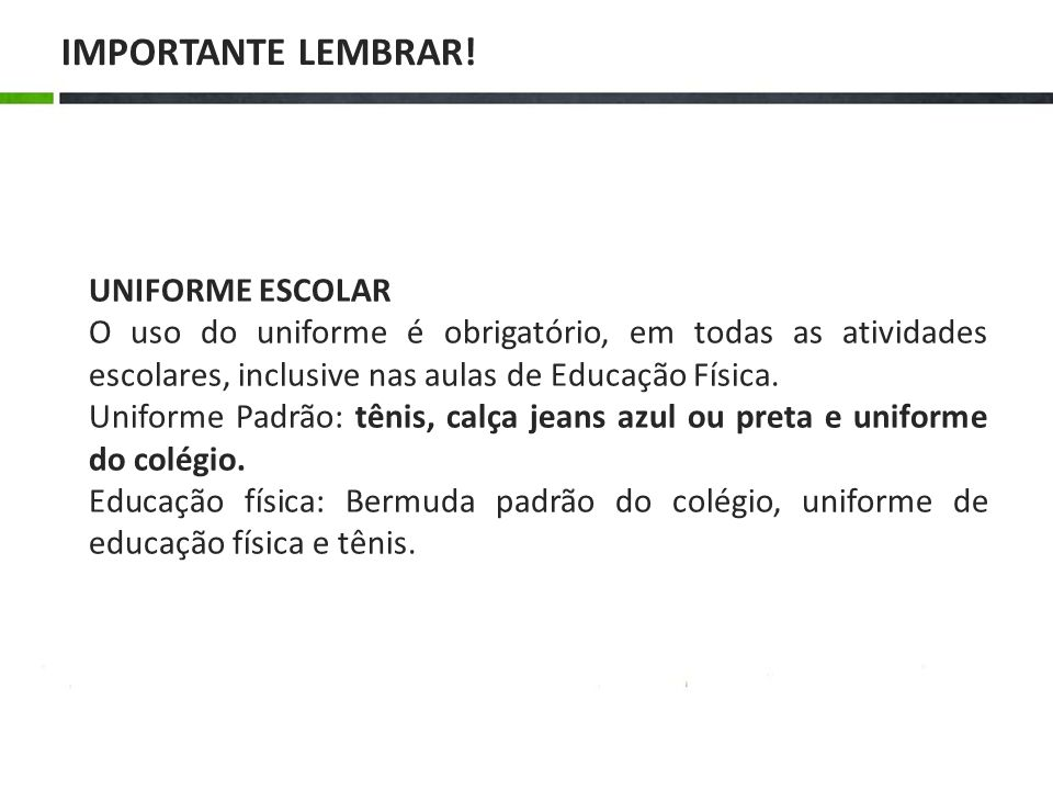 IMPORTANTE LEMBRAR! UNIFORME ESCOLAR