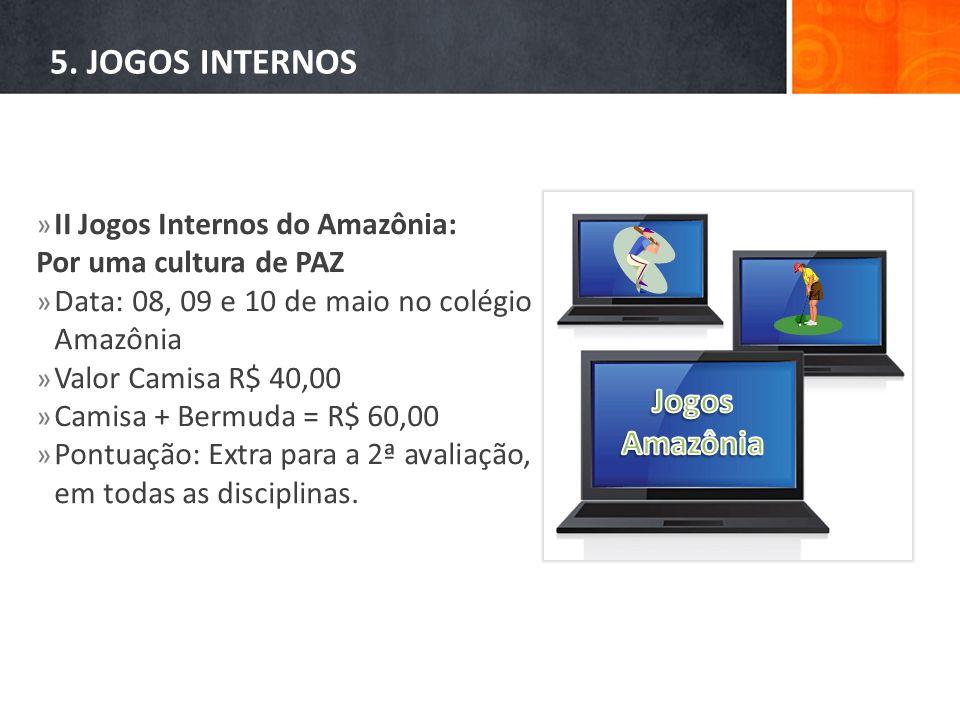 5. JOGOS INTERNOS Jogos Amazônia II Jogos Internos do Amazônia: