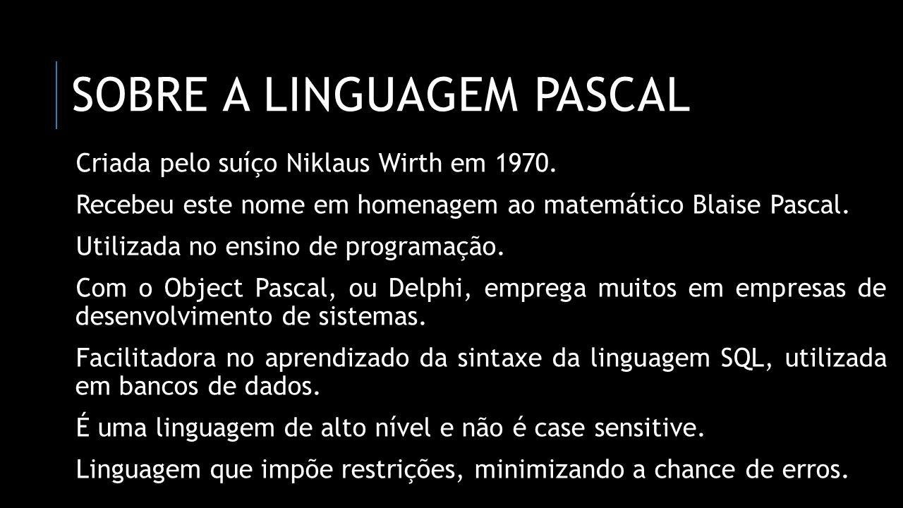 Sobre a linguagem Pascal