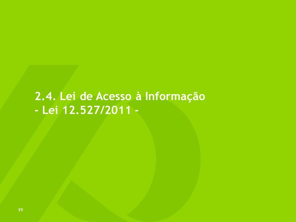 2.4. Lei de Acesso à Informação - Lei 12.527/2011 -