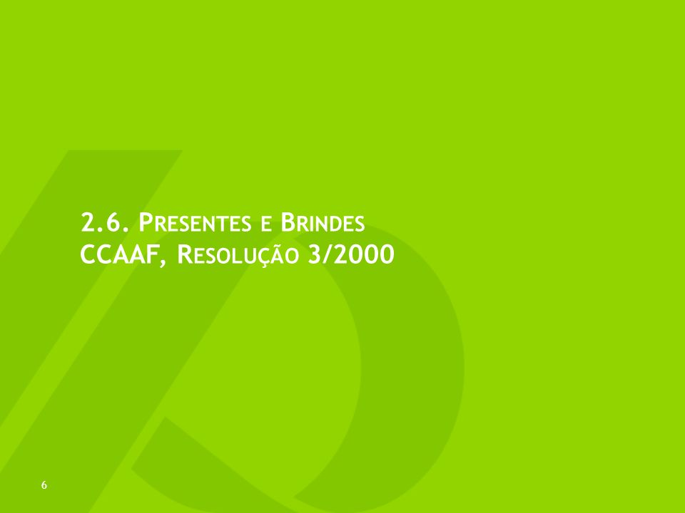 2.6. Presentes e Brindes CCAAF, Resolução 3/2000