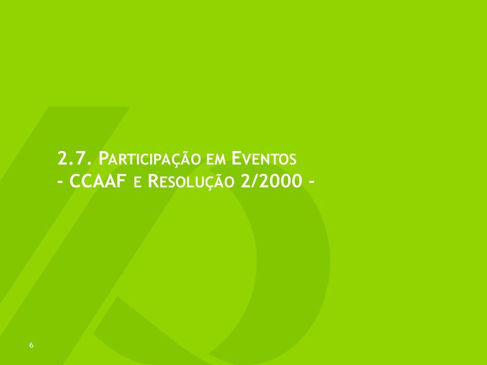 2.7. Participação em Eventos - CCAAF e Resolução 2/2000 -