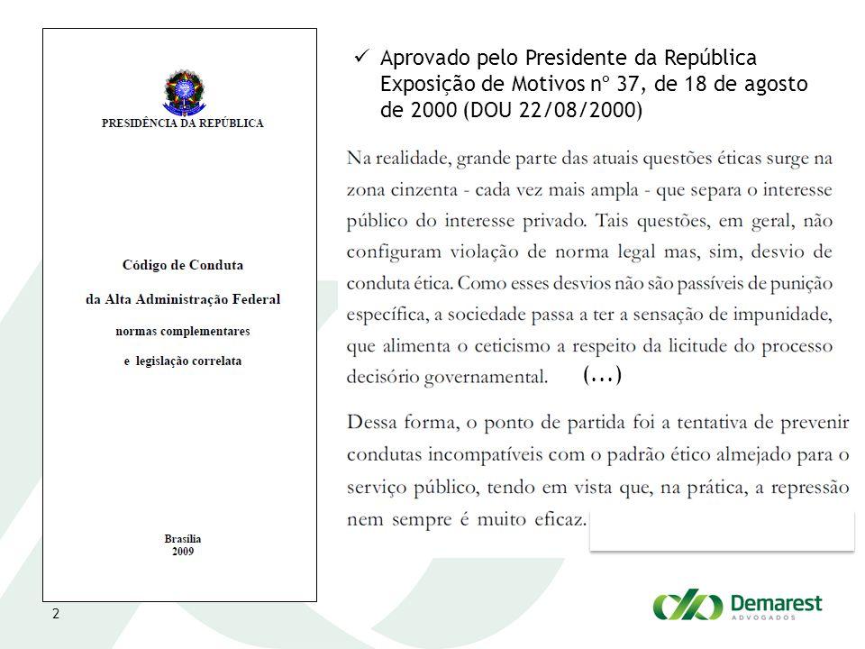 Aprovado pelo Presidente da República Exposição de Motivos nº 37, de 18 de agosto de 2000 (DOU 22/08/2000)