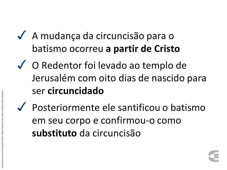 A mudança da circuncisão para o batismo ocorreu a partir de Cristo
