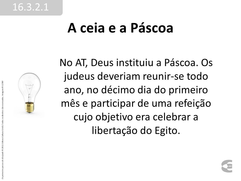 16.3.2.1 A ceia e a Páscoa.