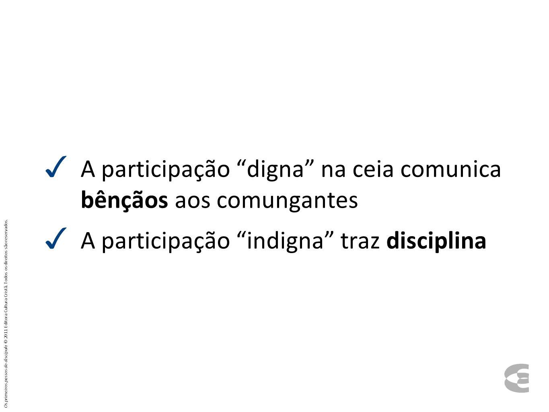 A participação digna na ceia comunica bênçãos aos comungantes