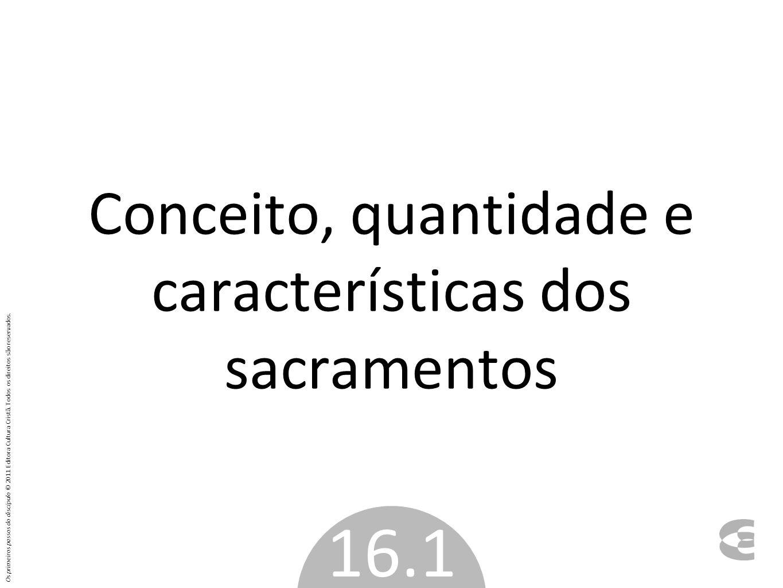 Conceito, quantidade e características dos sacramentos