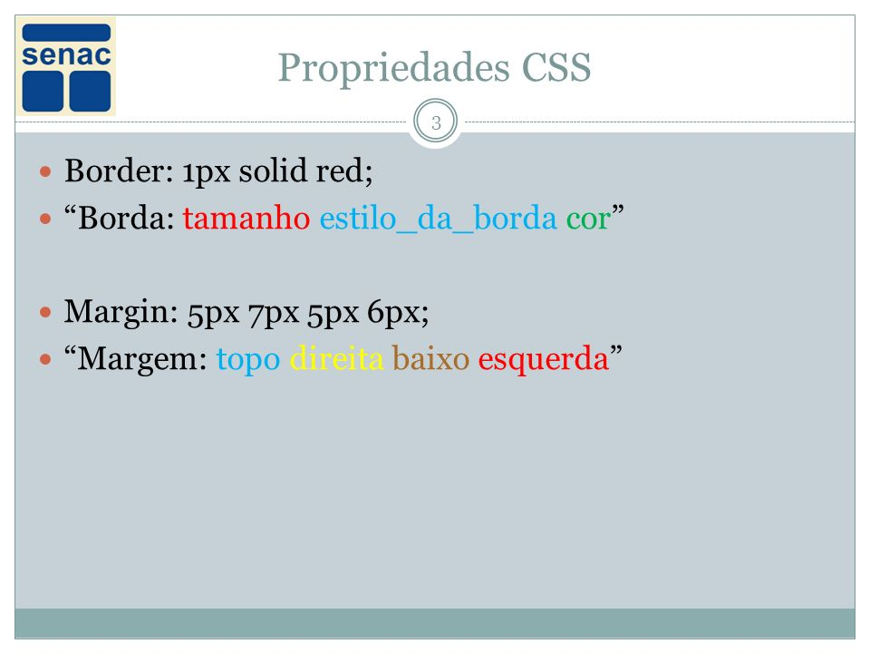 Propriedades CSS Border: 1px solid red;