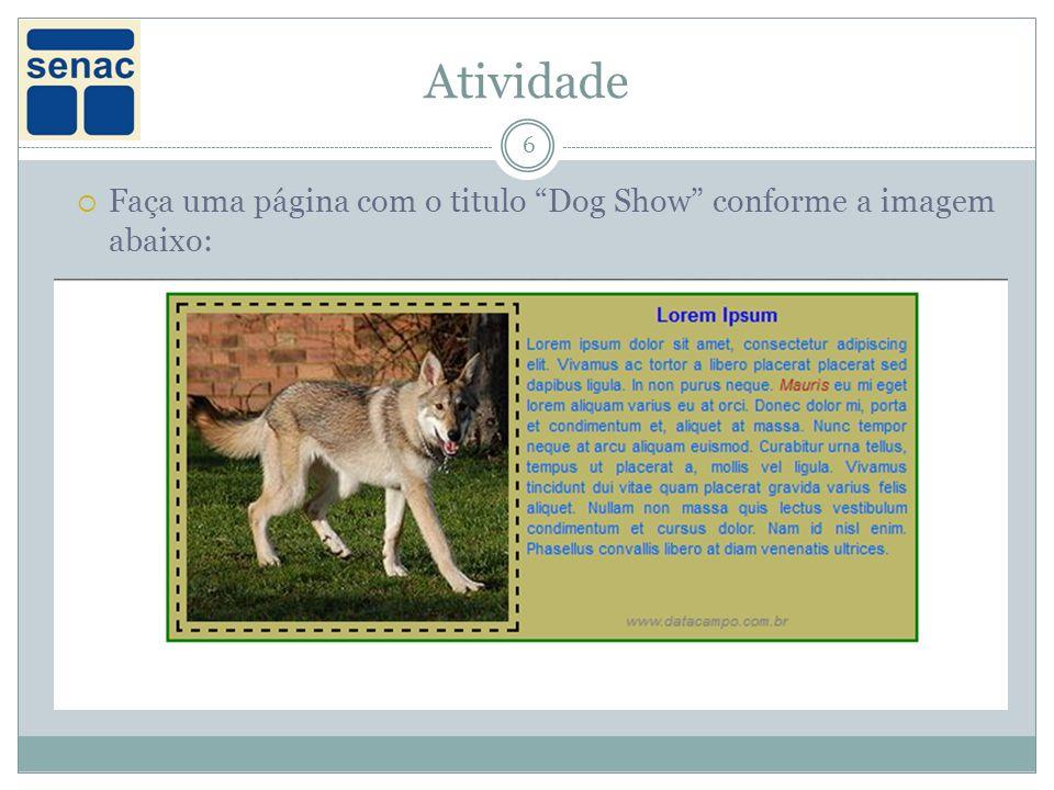 Atividade Faça uma página com o titulo Dog Show conforme a imagem abaixo: