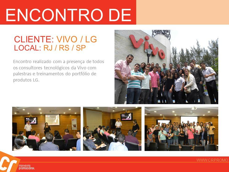ENCONTRO DE VENDAS CLIENTE: VIVO / LG LOCAL: RJ / RS / SP