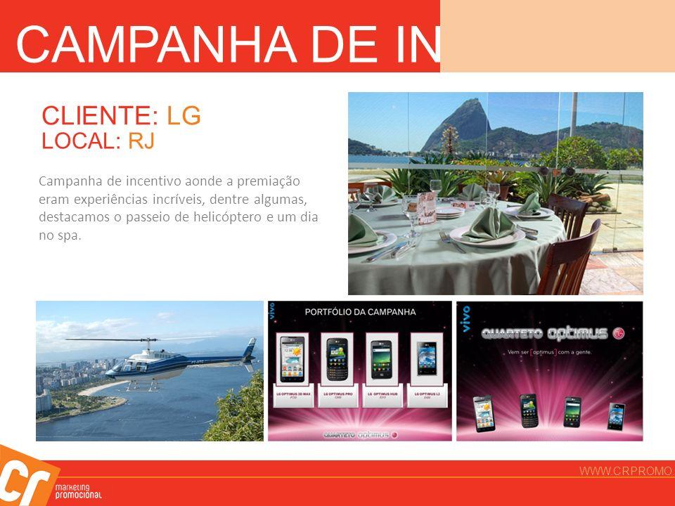 CAMPANHA DE INCENTIVO CLIENTE: LG LOCAL: RJ