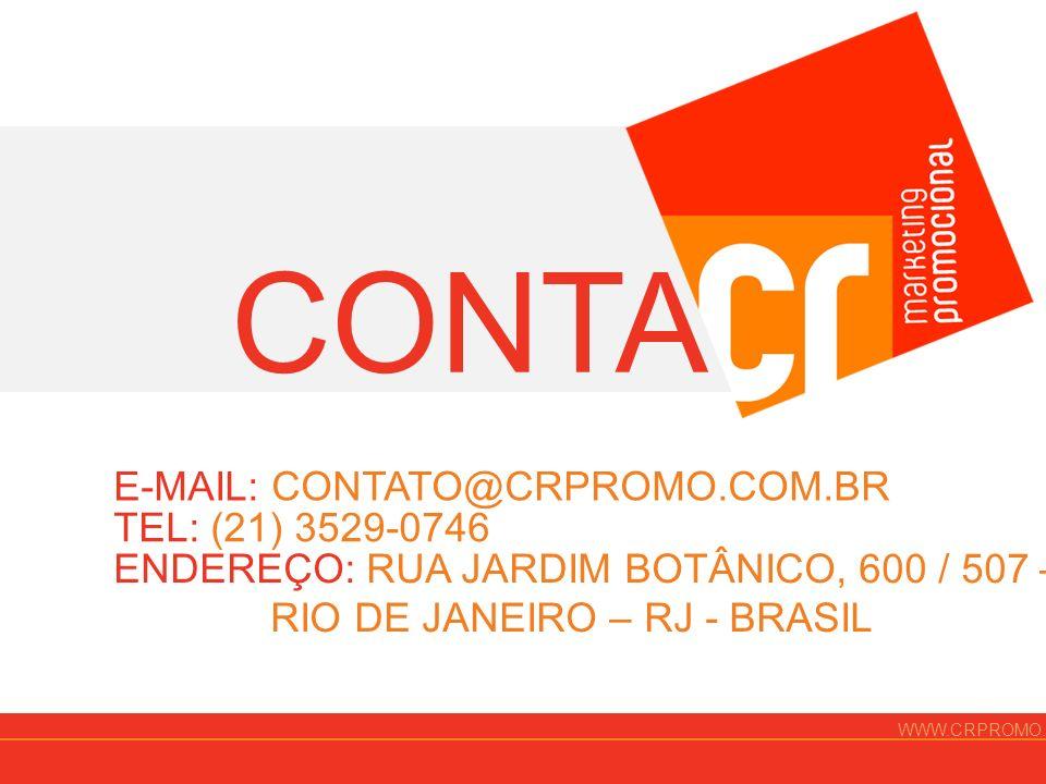 CONTATO E-MAIL: CONTATO@CRPROMO.COM.BR TEL: (21) 3529-0746