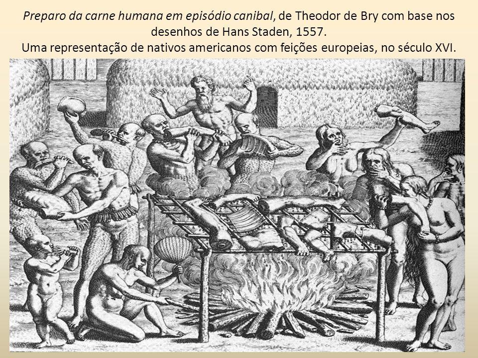 Preparo da carne humana em episódio canibal, de Theodor de Bry com base nos desenhos de Hans Staden, 1557.