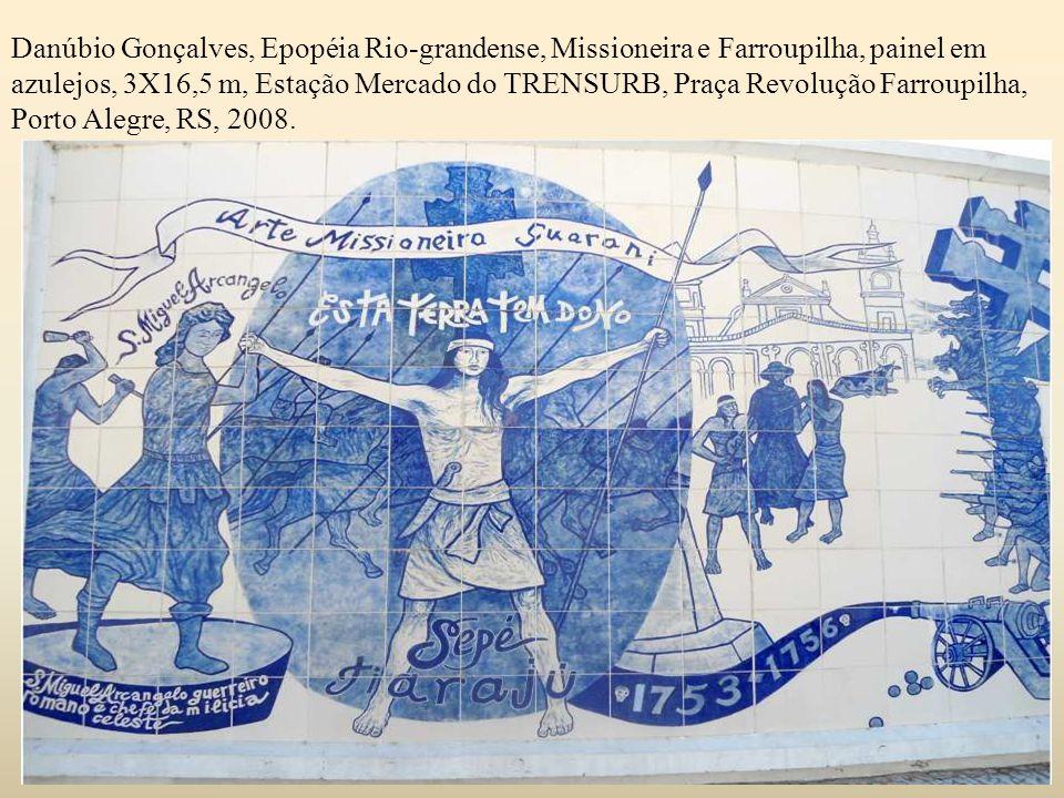 Danúbio Gonçalves, Epopéia Rio-grandense, Missioneira e Farroupilha, painel em azulejos, 3X16,5 m, Estação Mercado do TRENSURB, Praça Revolução Farroupilha, Porto Alegre, RS, 2008.