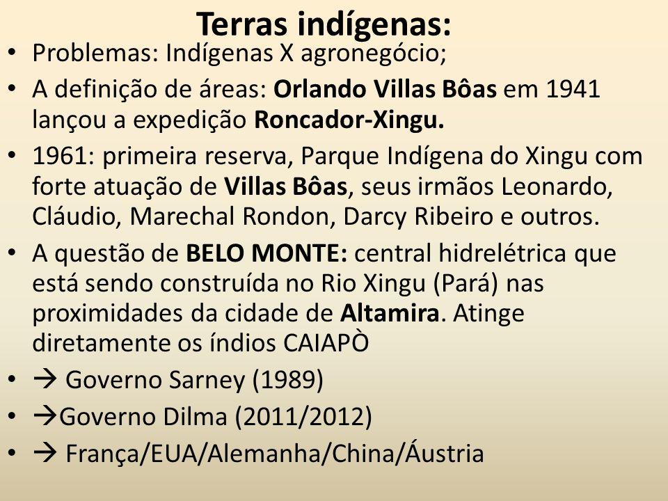 Terras indígenas: Problemas: Indígenas X agronegócio;