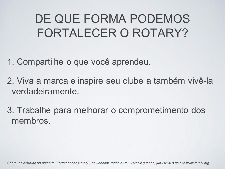 DE QUE FORMA PODEMOS FORTALECER O ROTARY