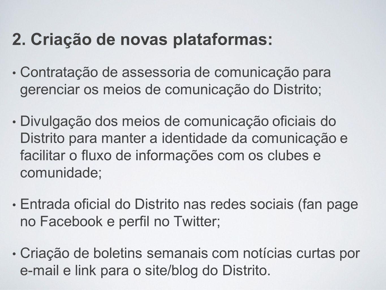 2. Criação de novas plataformas: