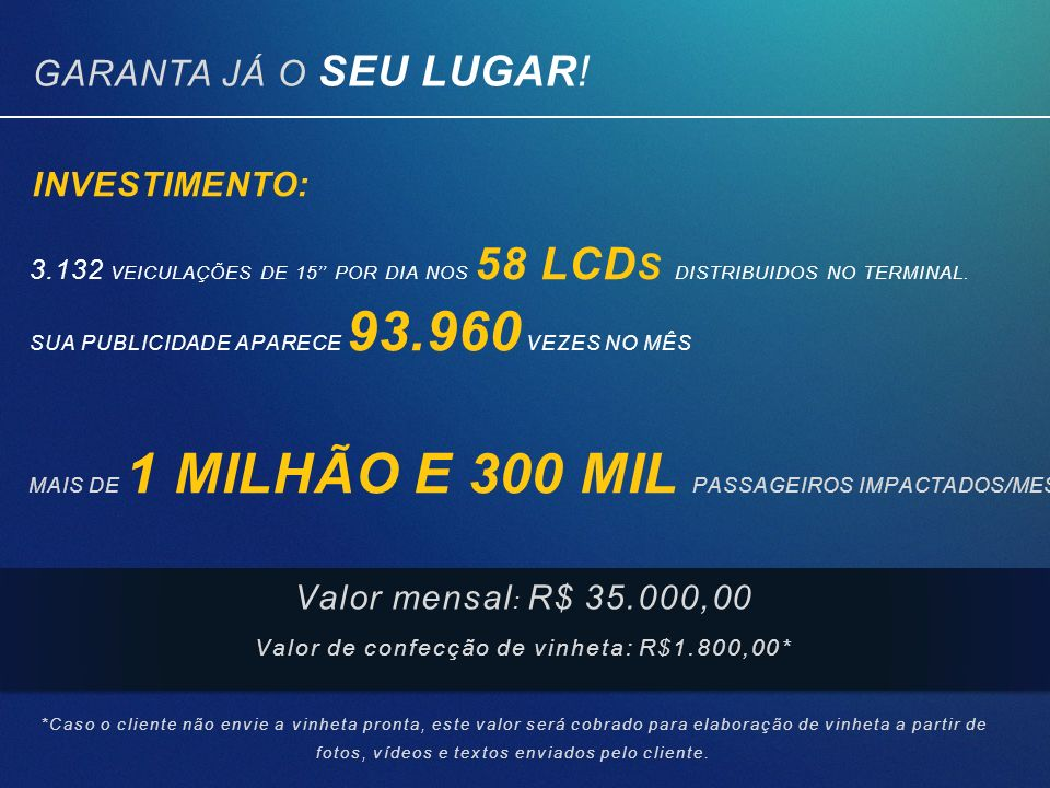 Valor de confecção de vinheta: R$1.800,00*