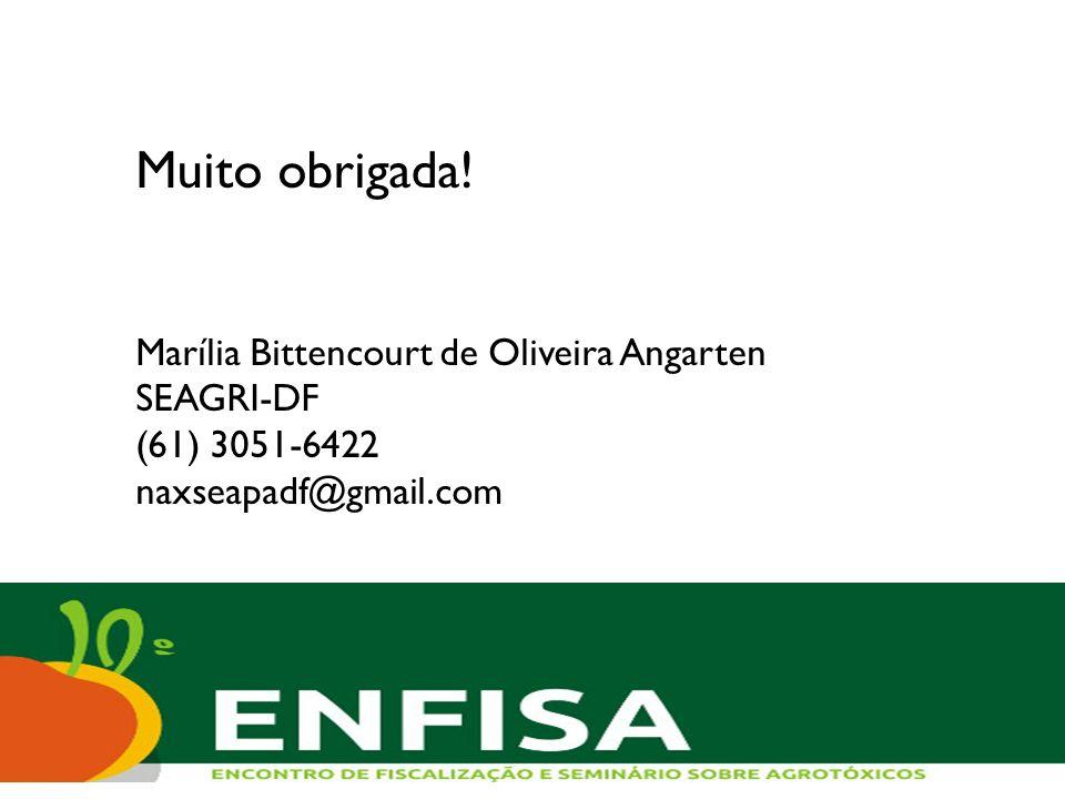 Muito obrigada! Marília Bittencourt de Oliveira Angarten SEAGRI-DF