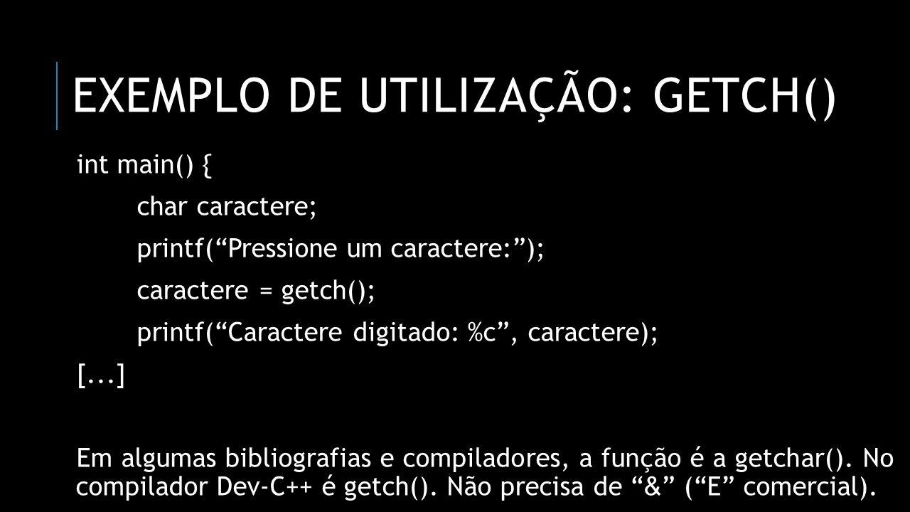 Exemplo de utilização: getch()