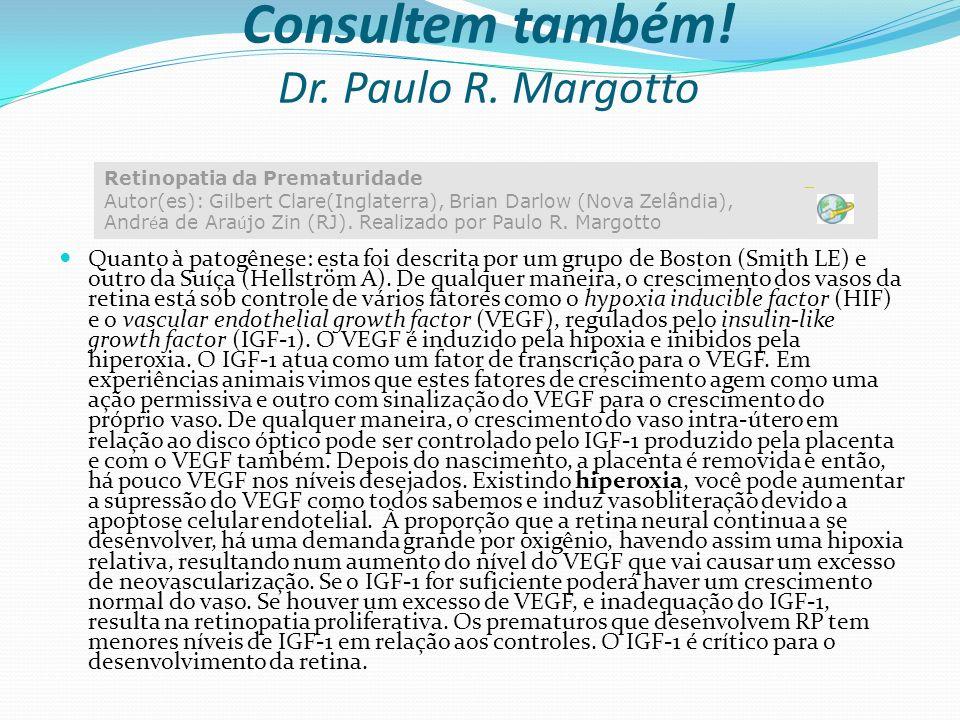 Consultem também! Dr. Paulo R. Margotto