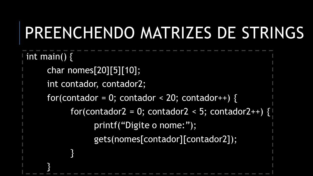 preenchendo matrizes de strings