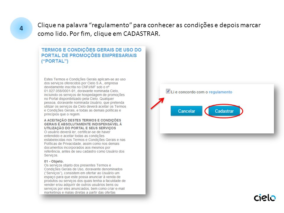 4Clique na palavra regulamento para conhecer as condições e depois marcar.