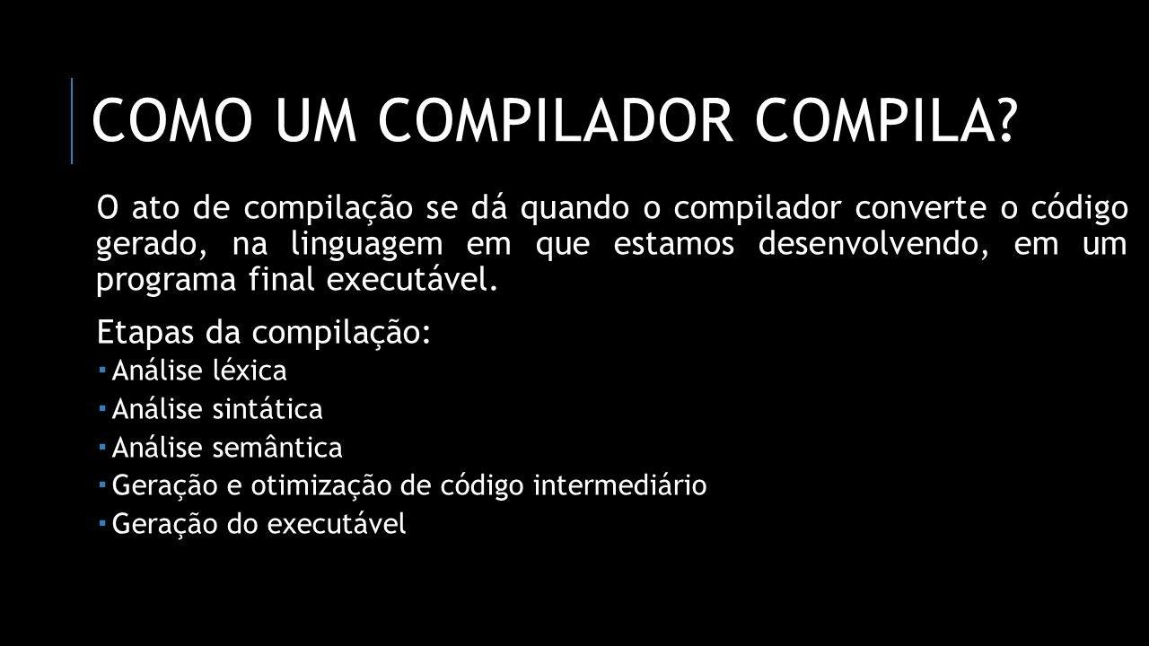 Como um compilador compila