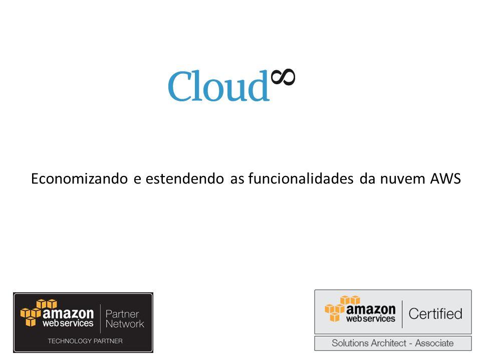 Economizando e estendendo as funcionalidades da nuvem AWS