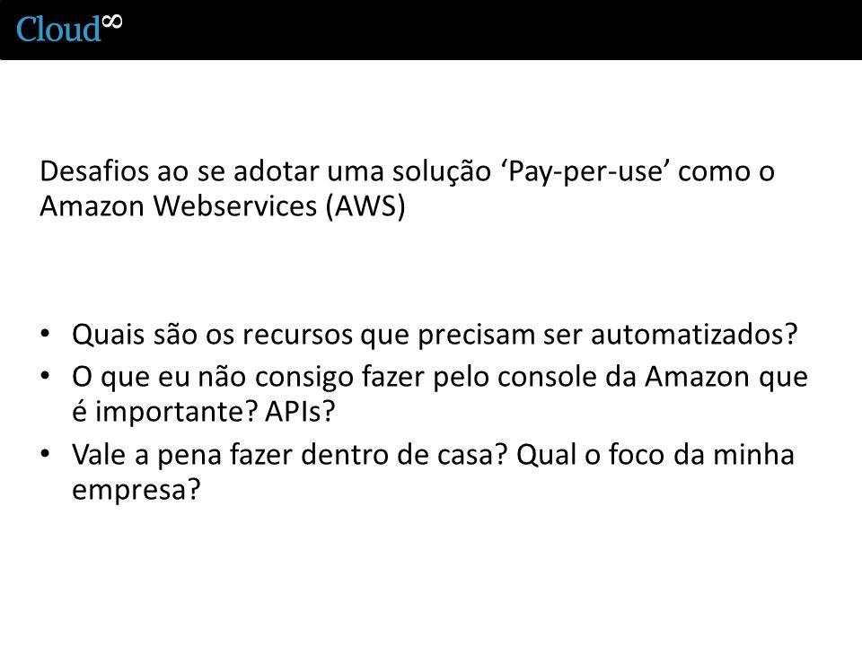 Desafios ao se adotar uma solução 'Pay-per-use' como o Amazon Webservices (AWS)