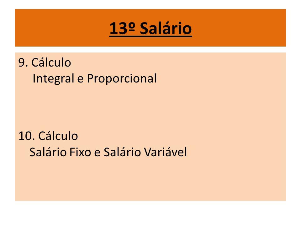 13º Salário 9. Cálculo Integral e Proporcional