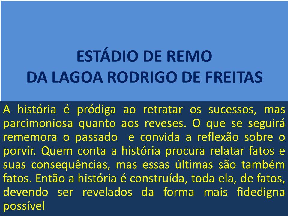 ESTÁDIO DE REMO DA LAGOA RODRIGO DE FREITAS