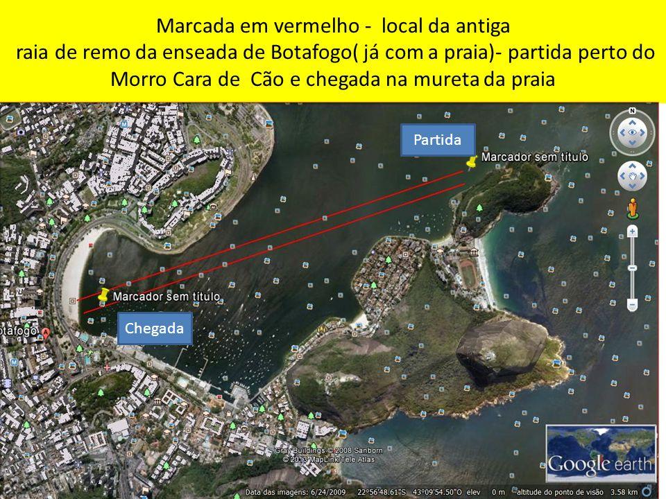 Marcada em vermelho - local da antiga raia de remo da enseada de Botafogo( já com a praia)- partida perto do Morro Cara de Cão e chegada na mureta da praia