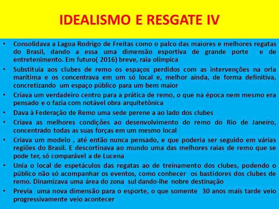 IDEALISMO E RESGATE IV