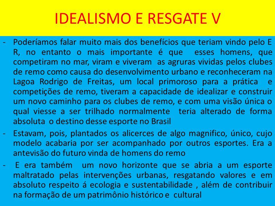 IDEALISMO E RESGATE V