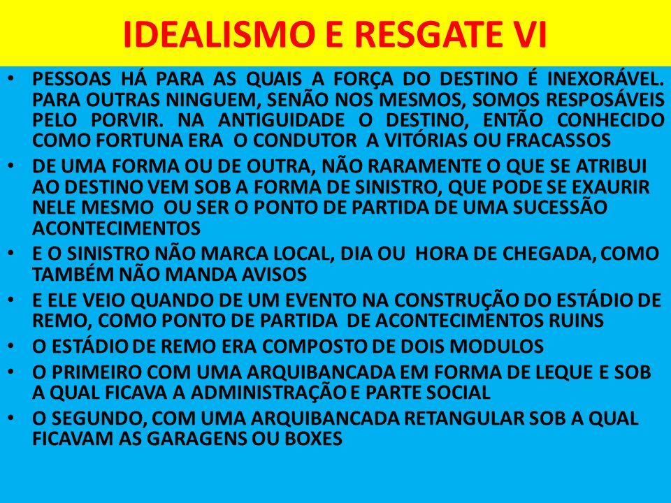 IDEALISMO E RESGATE VI