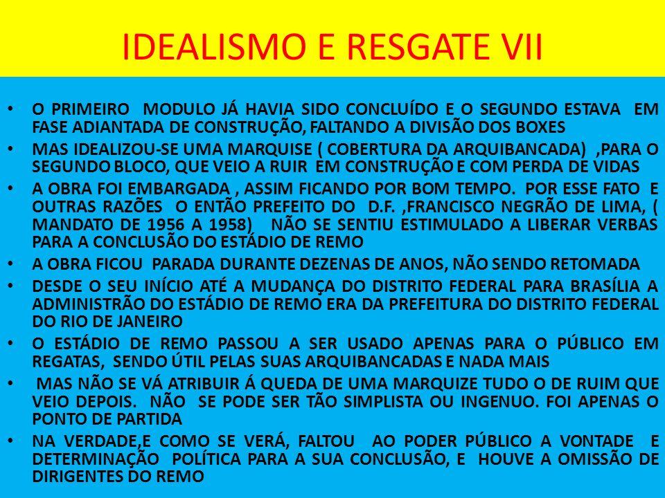 IDEALISMO E RESGATE VII
