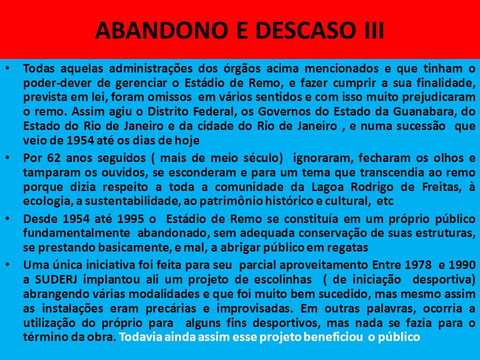 ABANDONO E DESCASO III