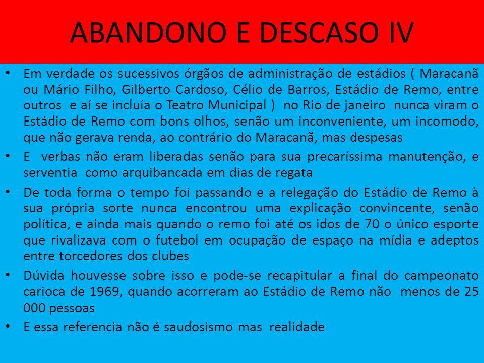 ABANDONO E DESCASO IV
