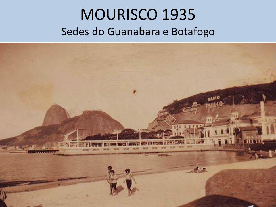 MOURISCO 1935 Sedes do Guanabara e Botafogo