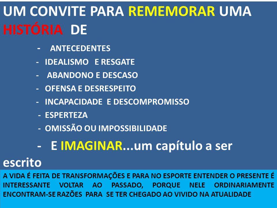 UM CONVITE PARA REMEMORAR UMA HISTÓRIA DE